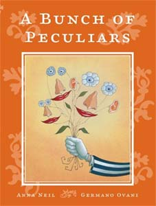 Anna Neil, A Bunch of Peculiars, illustrated by Germano Ovani (Keppel, 2004)<br> ISBN 1-904827-20-9